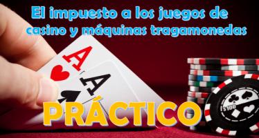 Impuesto a los juegos de casino y maquinas tragamonedas casos practicos