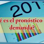 ¿Qué es el pronóstico de la demanda?