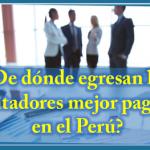¿De dónde egresan los Contadores mejor pagados en el Perú?