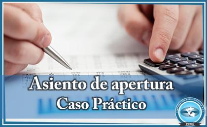 Asiento de apertura caso pr ctico contabilidad for Asiento apertura