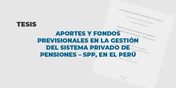 tesis aportes fondos previsionales gestion sistema privado pensiones