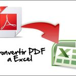 Convertir archivos PDF a Excel