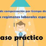 Cálculo de compensación por tiempo de servicios en los regímenes laborales especiales