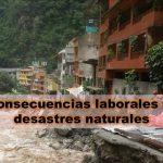 Las consecuencias laborales de los desastres naturales