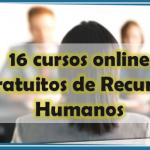 16 cursos online gratuitos de Recursos Humanos