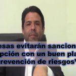 """""""Empresas evitarán sanciones por corrupción con un buen plan de prevención de riesgos"""""""