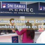 Sepa cómo obtener un Certificado de Nombres Iguales en el Reniec